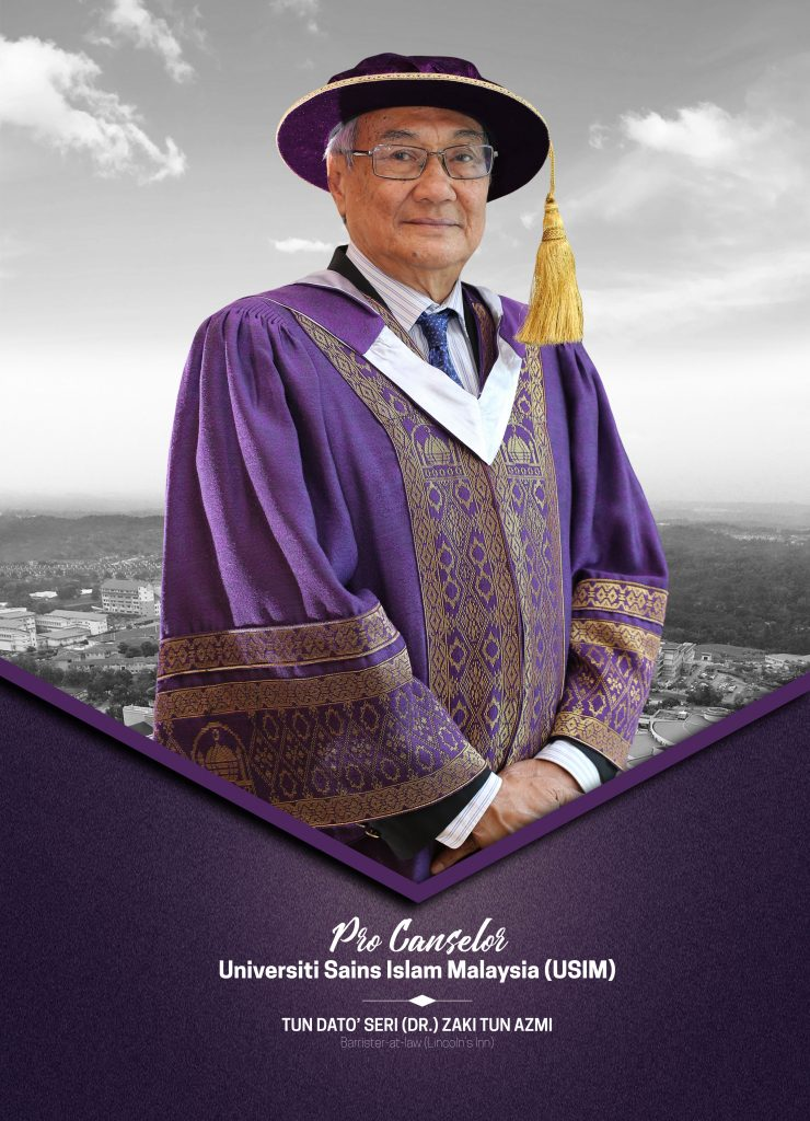 TUN DATO' SERI (DR.) ZAKI TUN AZMI PRO CHANCELLOR UNIVERSITI SAINS ISLAM MALAYSIA